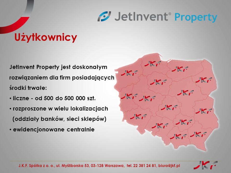 J.K.F. Spółka z o. o., ul. Myśliborska 53, 03-128 Warszawa, tel. 22 381 24 81, biuro@jkf.pl Użytkownicy JetInvent Property jest doskonałym rozwiązanie