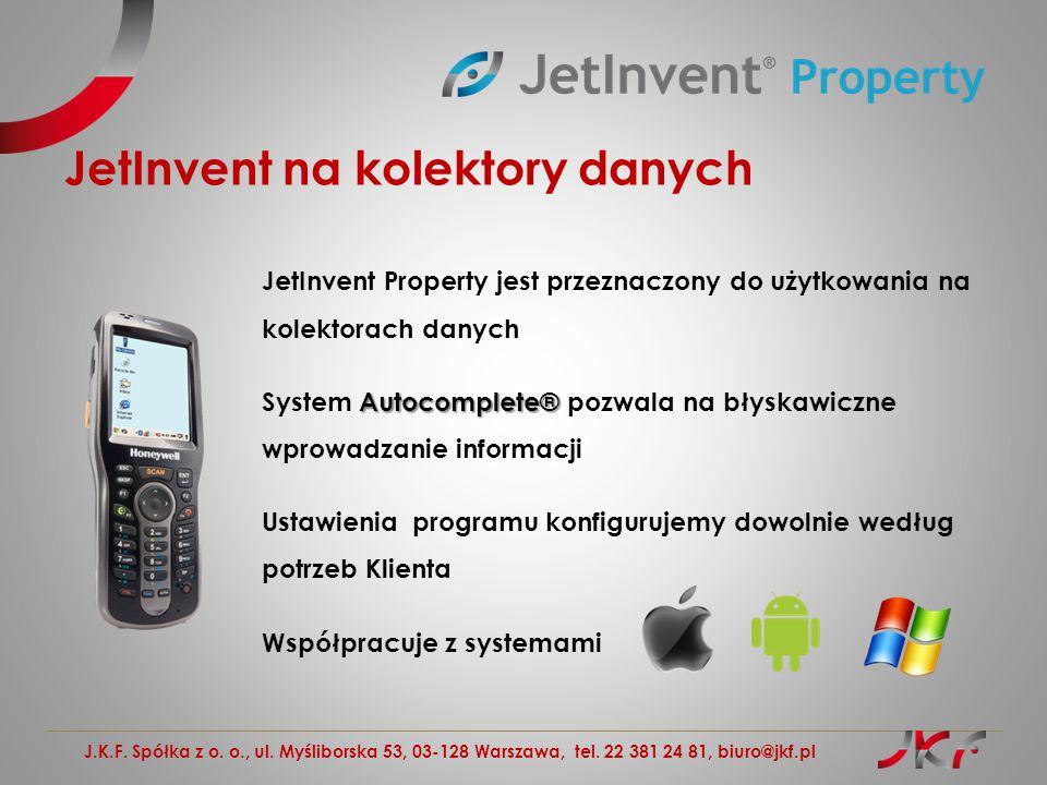 J.K.F. Spółka z o. o., ul. Myśliborska 53, 03-128 Warszawa, tel. 22 381 24 81, biuro@jkf.pl JetInvent na kolektory danych JetInvent Property jest prze