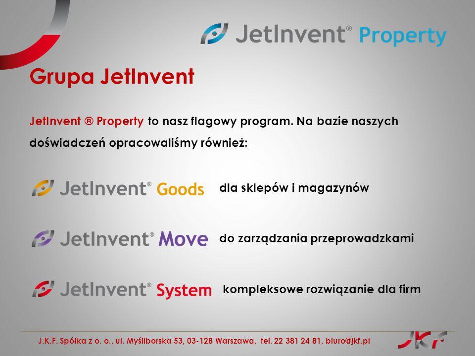 J.K.F. Spółka z o. o., ul. Myśliborska 53, 03-128 Warszawa, tel. 22 381 24 81, biuro@jkf.pl Grupa JetInvent JetInvent ® Property to nasz flagowy progr
