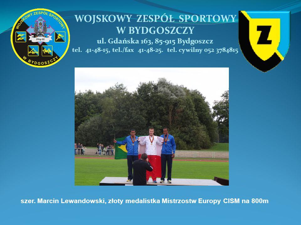 WOJSKOWY ZESPÓŁ SPORTOWY W BYDGOSZCZY ul.Gdańska 163, 85-915 Bydgoszcz tel.