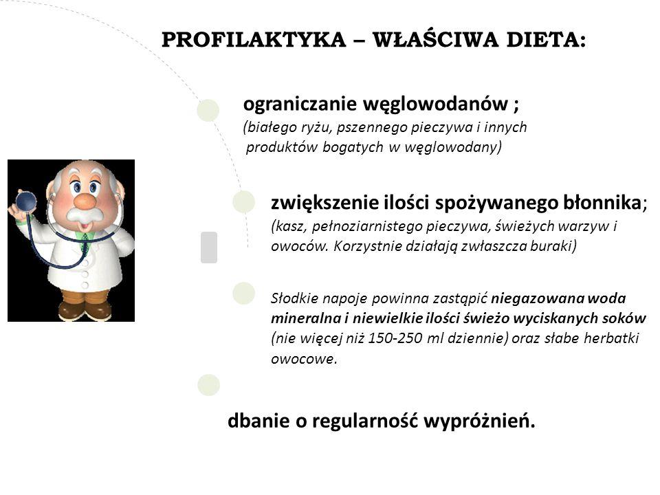 ograniczanie węglowodanów ; (białego ryżu, pszennego pieczywa i innych produktów bogatych w węglowodany) zwiększenie ilości spożywanego błonnika; (kas