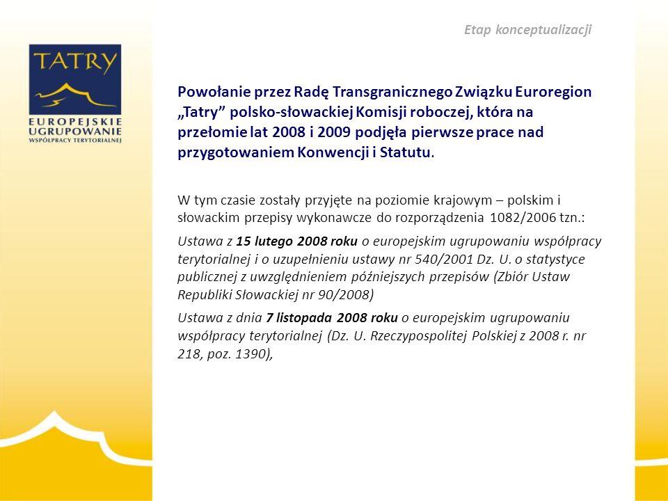 """Powołanie przez Radę Transgranicznego Związku Euroregion """"Tatry"""" polsko-słowackiej Komisji roboczej, która na przełomie lat 2008 i 2009 podjęła pierws"""