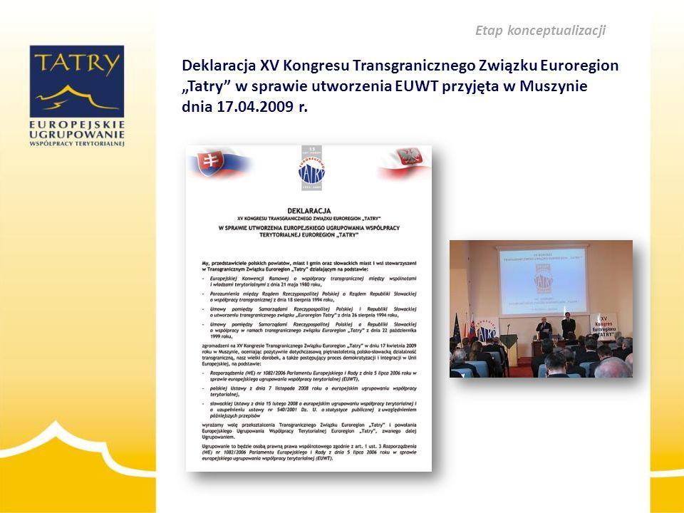 """Deklaracja XV Kongresu Transgranicznego Związku Euroregion """"Tatry"""" w sprawie utworzenia EUWT przyjęta w Muszynie dnia 17.04.2009 r. Etap konceptualiza"""