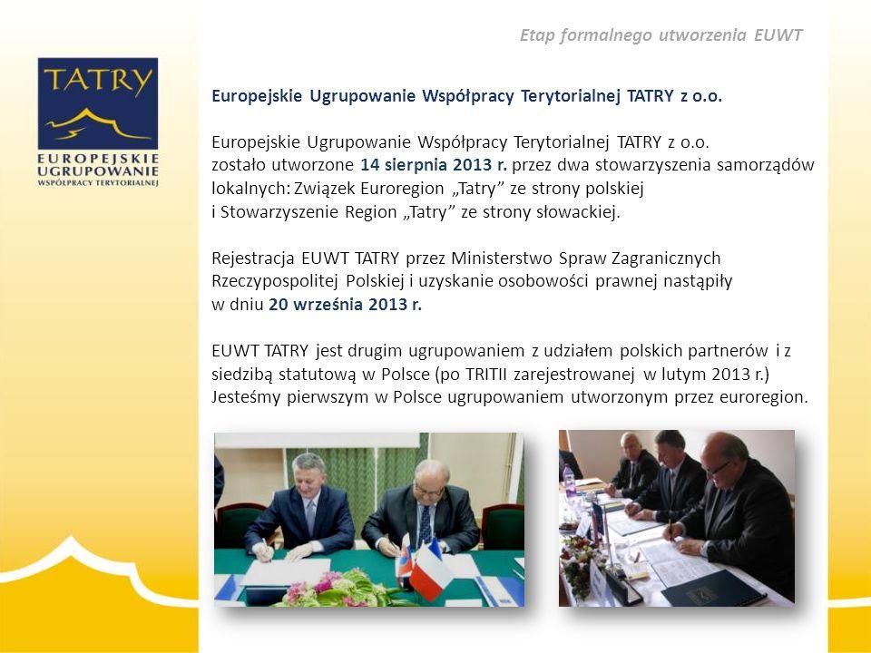 Europejskie Ugrupowanie Współpracy Terytorialnej TATRY z o.o. Europejskie Ugrupowanie Współpracy Terytorialnej TATRY z o.o. zostało utworzone 14 sierp
