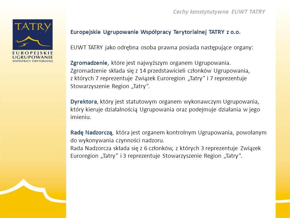 Europejskie Ugrupowanie Współpracy Terytorialnej TATRY z o.o. EUWT TATRY jako odrębna osoba prawna posiada następujące organy: Zgromadzenie, które jes