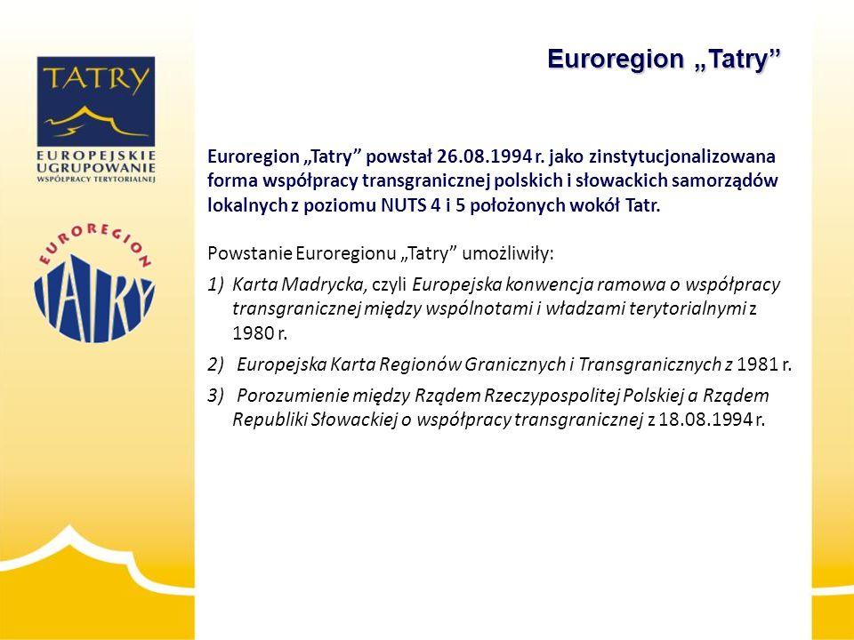 """Euroregion """"Tatry"""" powstał 26.08.1994 r. jako zinstytucjonalizowana forma współpracy transgranicznej polskich i słowackich samorządów lokalnych z pozi"""