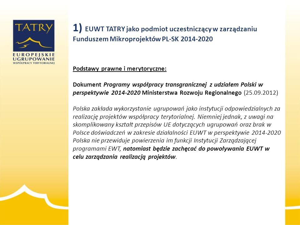 Podstawy prawne i merytoryczne: Dokument Programy współpracy transgranicznej z udziałem Polski w perspektywie 2014-2020 Ministerstwa Rozwoju Regionaln