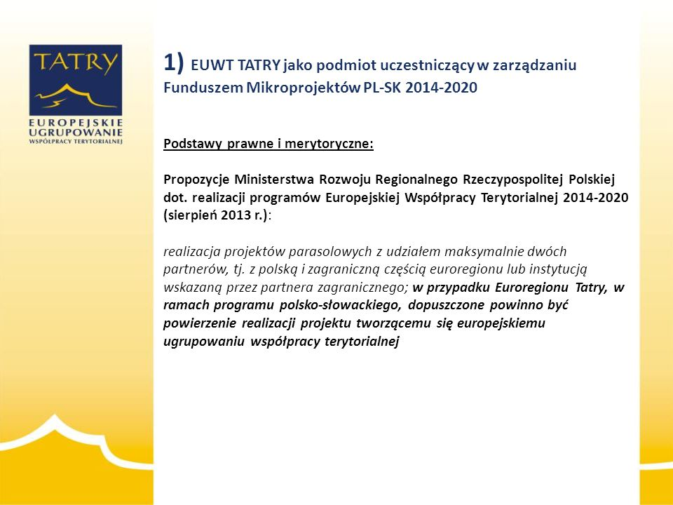 Podstawy prawne i merytoryczne: Propozycje Ministerstwa Rozwoju Regionalnego Rzeczypospolitej Polskiej dot. realizacji programów Europejskiej Współpra
