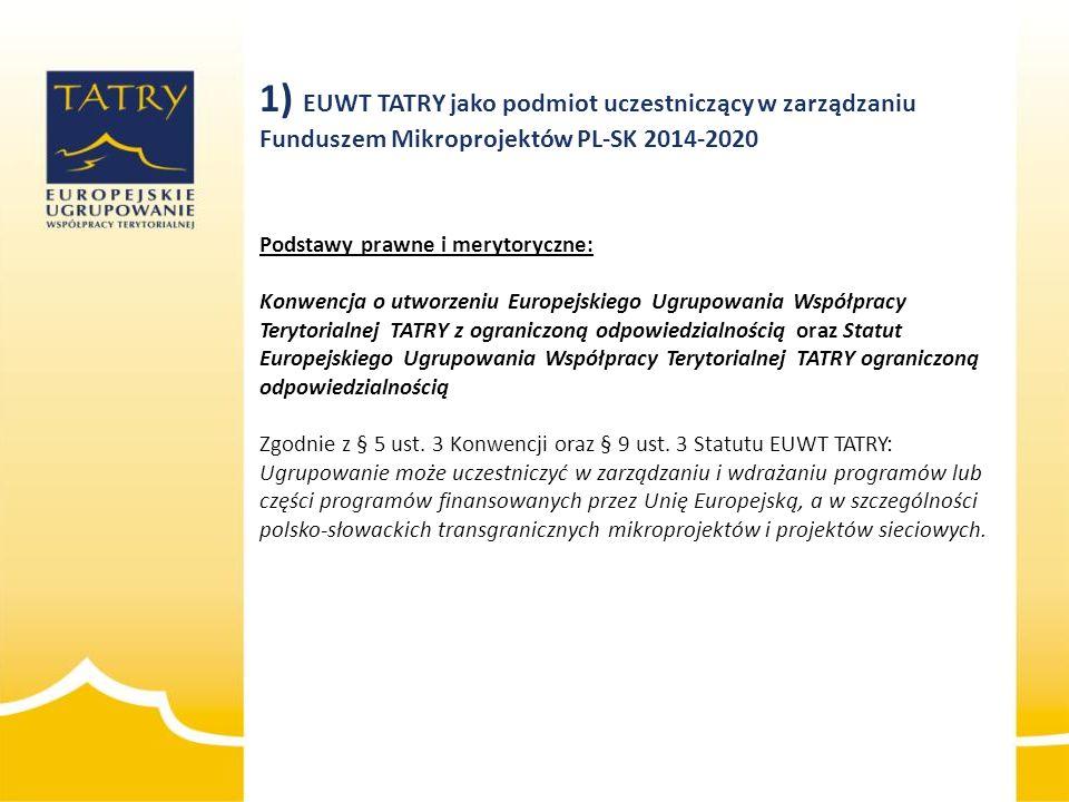 Podstawy prawne i merytoryczne: Konwencja o utworzeniu Europejskiego Ugrupowania Współpracy Terytorialnej TATRY z ograniczoną odpowiedzialnością oraz