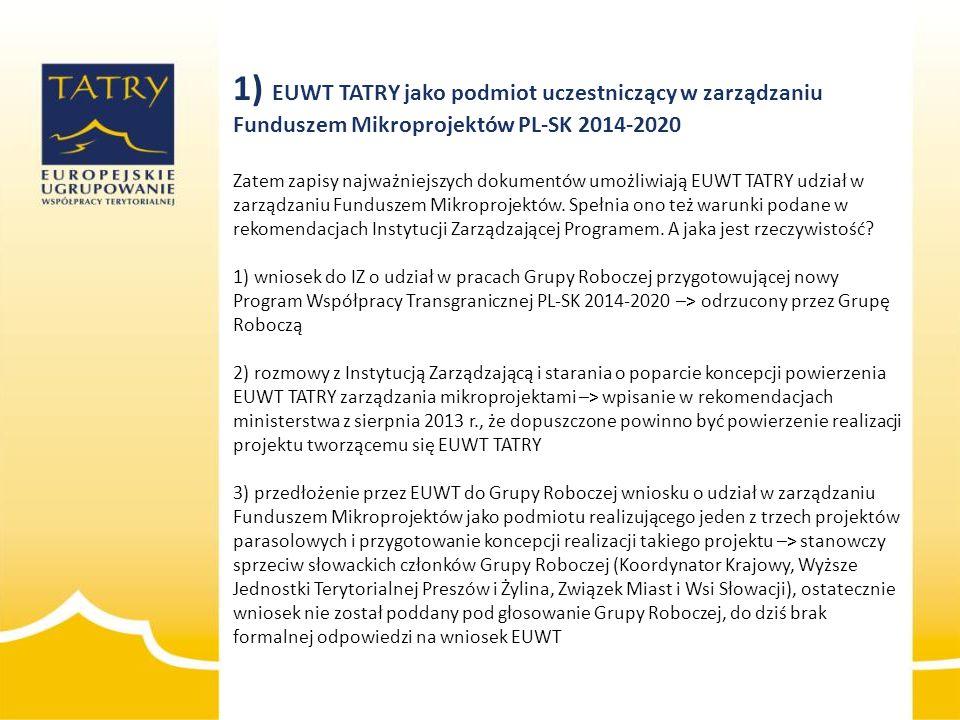 Zatem zapisy najważniejszych dokumentów umożliwiają EUWT TATRY udział w zarządzaniu Funduszem Mikroprojektów. Spełnia ono też warunki podane w rekomen