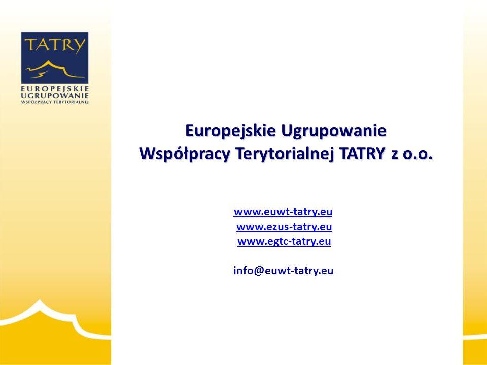 Europejskie Ugrupowanie Współpracy Terytorialnej TATRY z o.o. www.euwt-tatry.eu www.ezus-tatry.eu www.egtc-tatry.eu info@euwt-tatry.eu