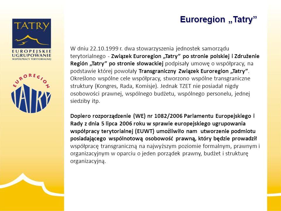 """W dniu 22.10.1999 r. dwa stowarzyszenia jednostek samorządu terytorialnego - Związek Euroregion """"Tatry"""" po stronie polskiej i Združenie Región """"Tatry"""""""