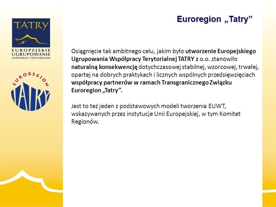 2) EUWT TATRY jako podmiot realizujący transgraniczne projekty w nowej perspektywie 2014-2020 Już dziś przygotowujemy wspólną transgraniczną strategię działania EUWT TATRY na lata 2014-2020: będzie ona narzędziem do sprawnego funkcjonowania i skutecznej realizacji współpracy transgranicznej na polsko-słowackim pograniczu, określi strategiczne kierunki działania, które będą realizowane w ramach EUWT TATRY, umożliwi skoordynowanie współpracy po polskiej i słowackiej stronie granicy, będzie kompatybilna do strategii określonej dla nowego programu współpracy transgranicznej, pozwoli przygotować wspólne strategiczne projekty do nowego programu współpracy transgranicznej PL-SK 2014-2020, będzie służyć samorządom z obu stron granicy jako narzędzie ułatwiające realizację wspólnych transgranicznych projektów w latach 2014-2020