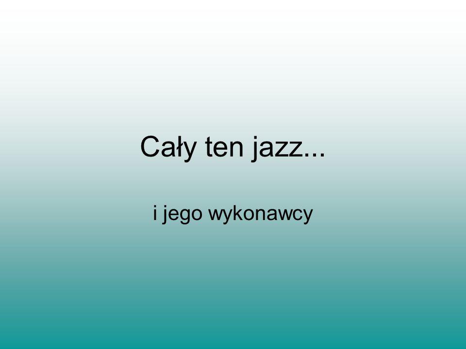 Cały ten jazz... i jego wykonawcy