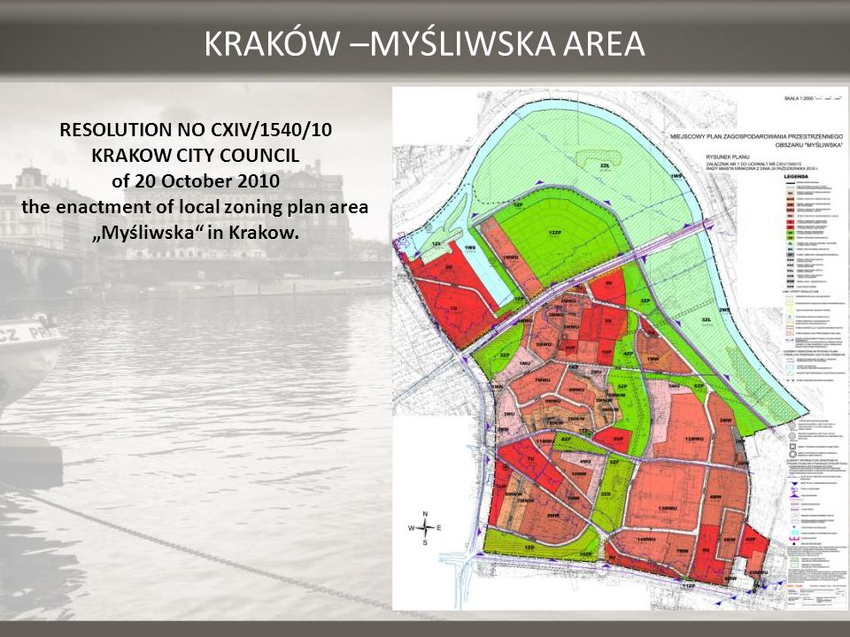 "KRAKÓW –MYŚLIWSKA AREA RESOLUTION NO CXIV/1540/10 KRAKOW CITY COUNCIL of 20 October 2010 the enactment of local zoning plan area ""Myśliwska"" in Krakow"