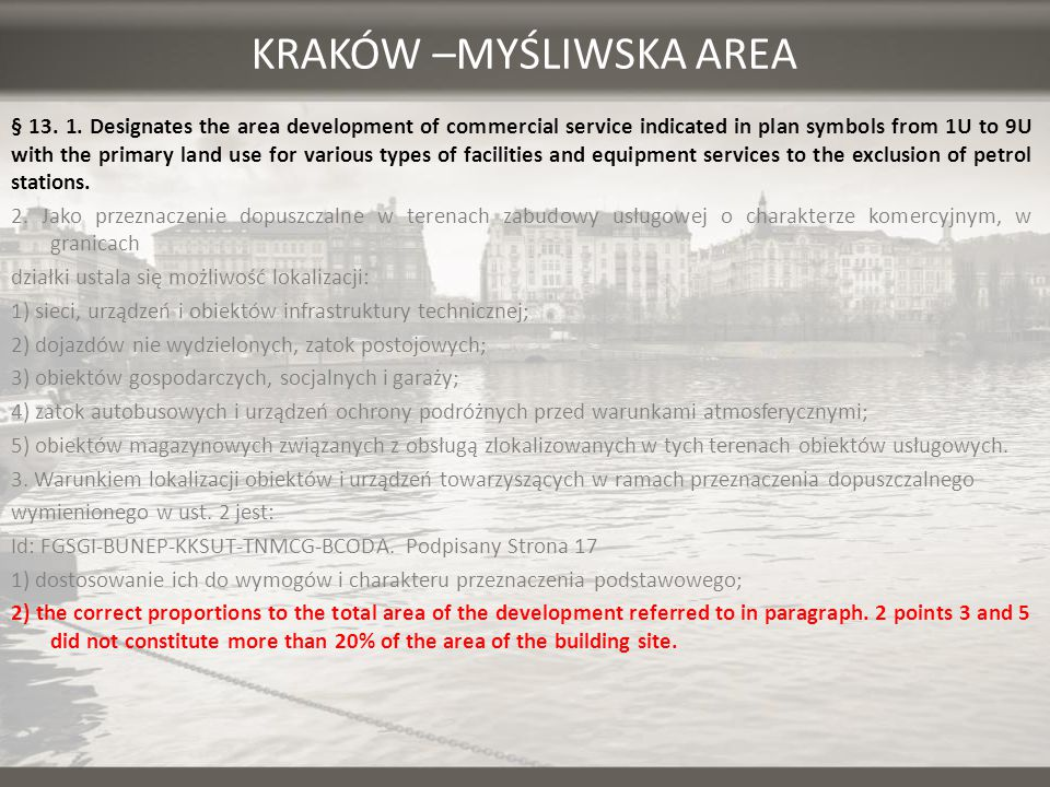 KRAKÓW –MYŚLIWSKA AREA § 13. 1. Designates the area development of commercial service indicated in plan symbols from 1U to 9U with the primary land us