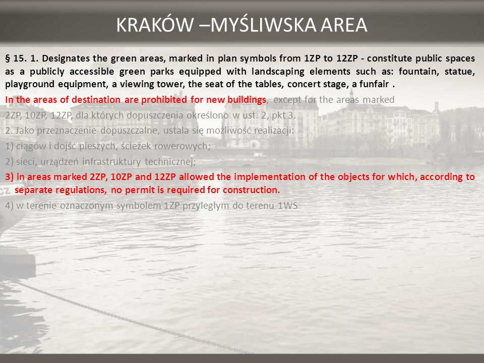 KRAKÓW –MYŚLIWSKA AREA § 15. 1. Designates the green areas, marked in plan symbols from 1ZP to 12ZP - constitute public spaces as a publicly accessibl