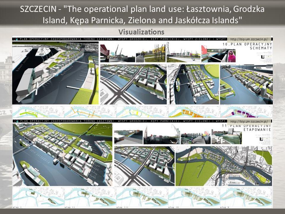 SZCZECIN - The operational plan land use: Łasztownia, Grodzka Island, Kępa Parnicka, Zielona and Jaskółcza Islands Visualizations http://bip.um.szczecin.pl/