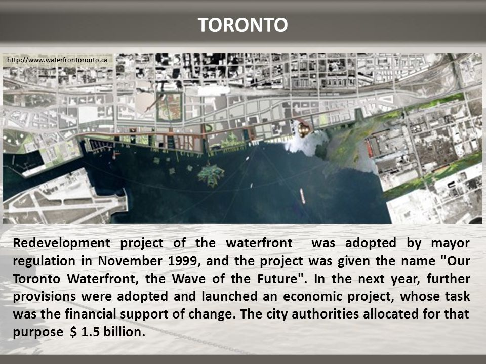 TORONTO http://www.waterfrontoronto.ca