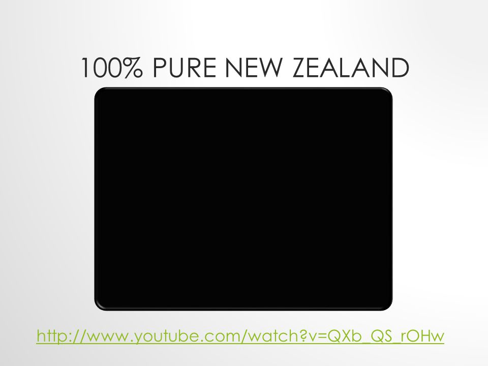 100% PURE NEW ZEALAND http://www.youtube.com/watch?v=QXb_QS_rOHw