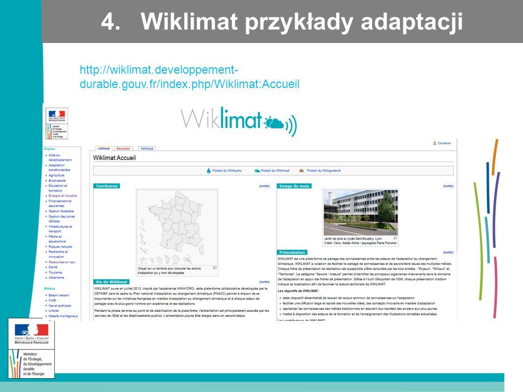 4. Wiklimat przykłady adaptacji http://wiklimat.developpement- durable.gouv.fr/index.php/Wiklimat:Accueil