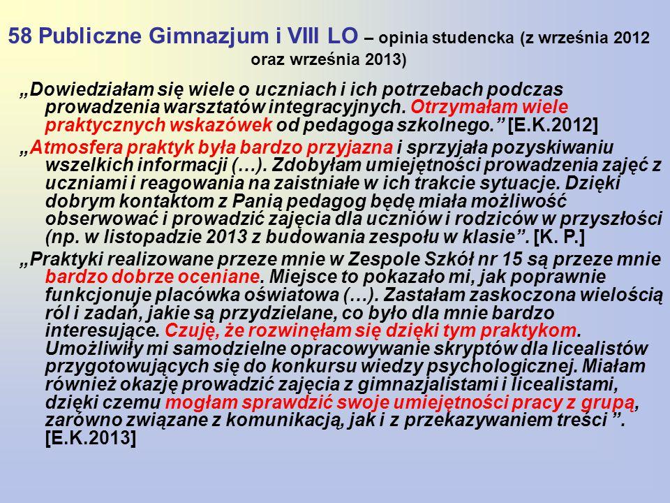 """58 Publiczne Gimnazjum i VIII LO – opinia studencka (z września 2012 oraz września 2013) """"Dowiedziałam się wiele o uczniach i ich potrzebach podczas p"""