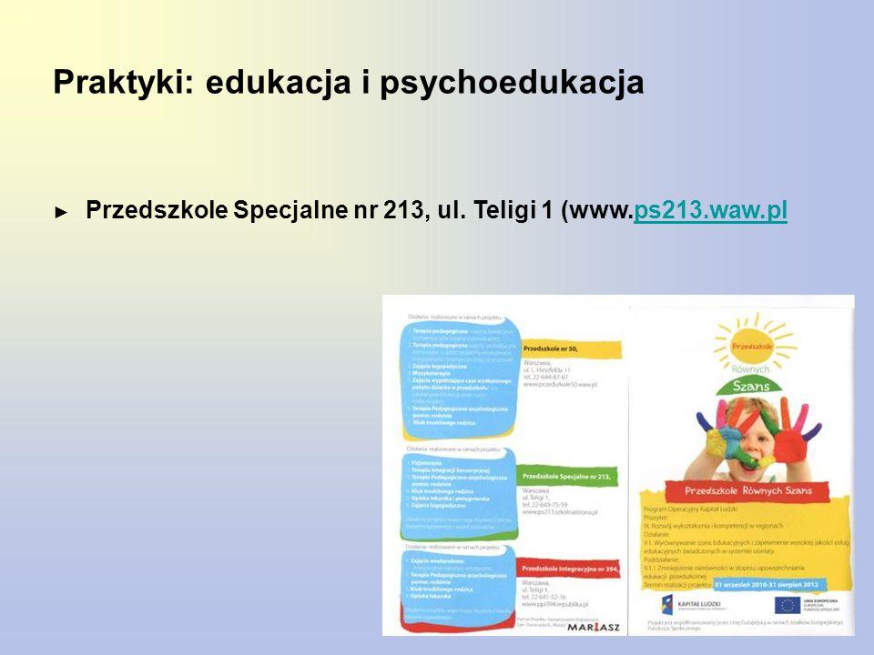 ► Przedszkole Specjalne nr 213, ul. Teligi 1 (www.ps213.waw.plps213.waw.pl