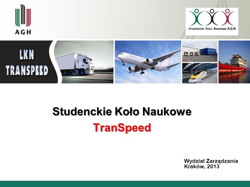 Studenckie Koło Naukowe TranSpeed Wydział Zarządzania Kraków, 2013