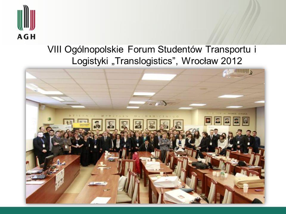 """VIII Ogólnopolskie Forum Studentów Transportu i Logistyki """"Translogistics"""", Wrocław 2012"""
