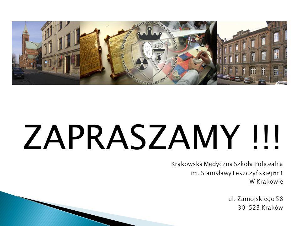 ZAPRASZAMY !!! Krakowska Medyczna Szkoła Policealna im. Stanisławy Leszczyńskiej nr 1 W Krakowie ul. Zamojskiego 58 30-523 Kraków