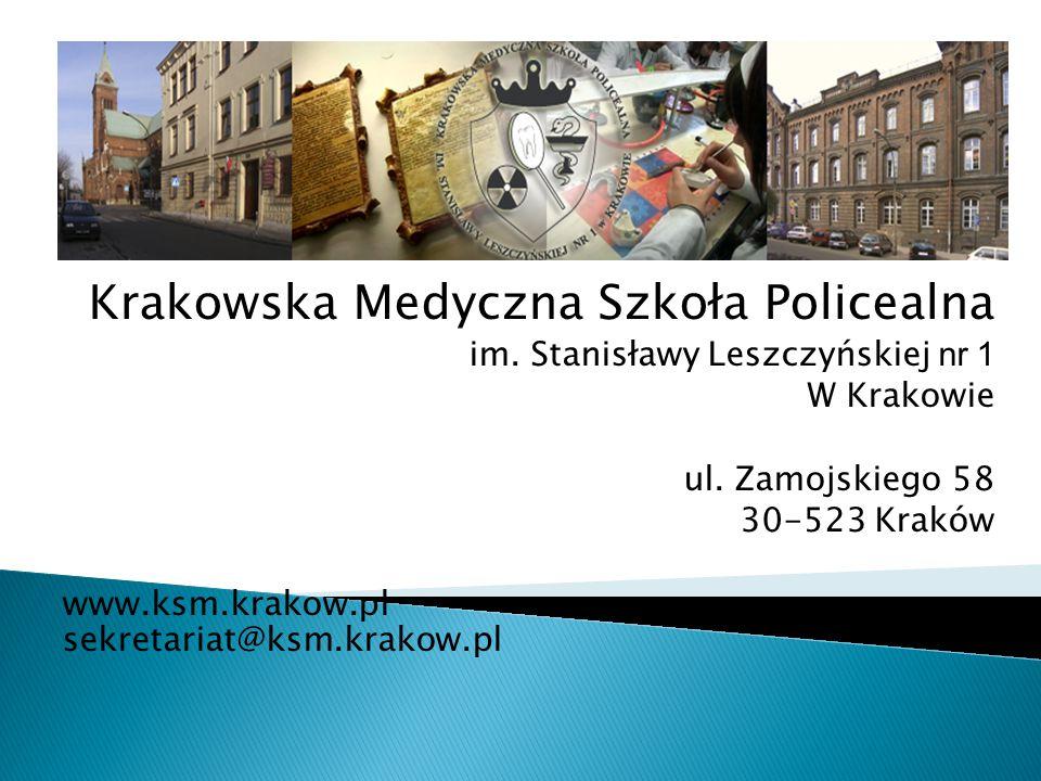 Krakowska Medyczna Szkoła Policealna im. Stanisławy Leszczyńskiej nr 1 W Krakowie ul. Zamojskiego 58 30-523 Kraków www.ksm.krakow.pl sekretariat@ksm.k