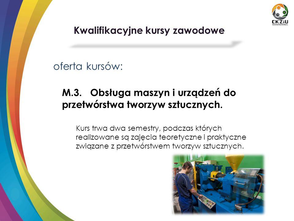 oferta kursów: M.3.Obsługa maszyn i urządzeń do przetwórstwa tworzyw sztucznych.