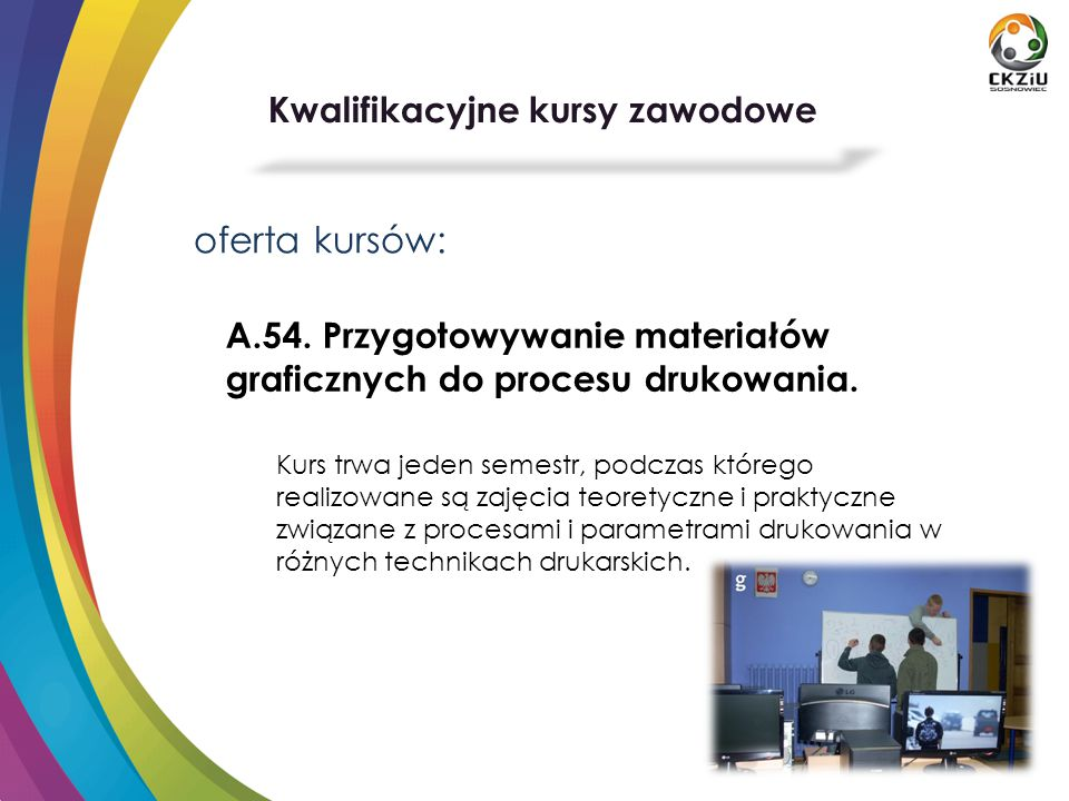 oferta kursów: A.54.Przygotowywanie materiałów graficznych do procesu drukowania.