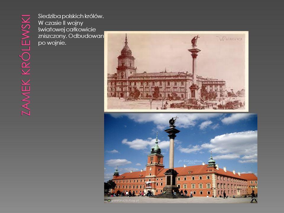 Siedziba polskich królów. W czasie II wojny światowej całkowicie zniszczony. Odbudowany po wojnie.