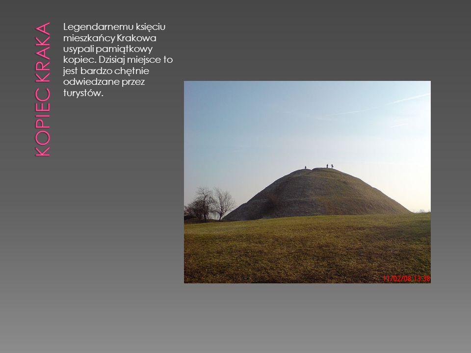 Legendarnemu księciu mieszkańcy Krakowa usypali pamiątkowy kopiec. Dzisiaj miejsce to jest bardzo chętnie odwiedzane przez turystów.