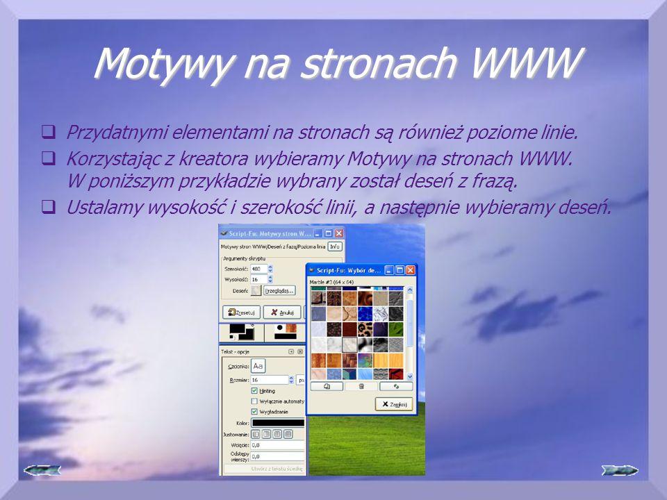 Motywy na stronach WWW  Przydatnymi elementami na stronach są również poziome linie.  Korzystając z kreatora wybieramy Motywy na stronach WWW. W pon