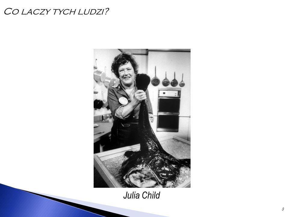 3 Julia Child Co laczy tych ludzi?