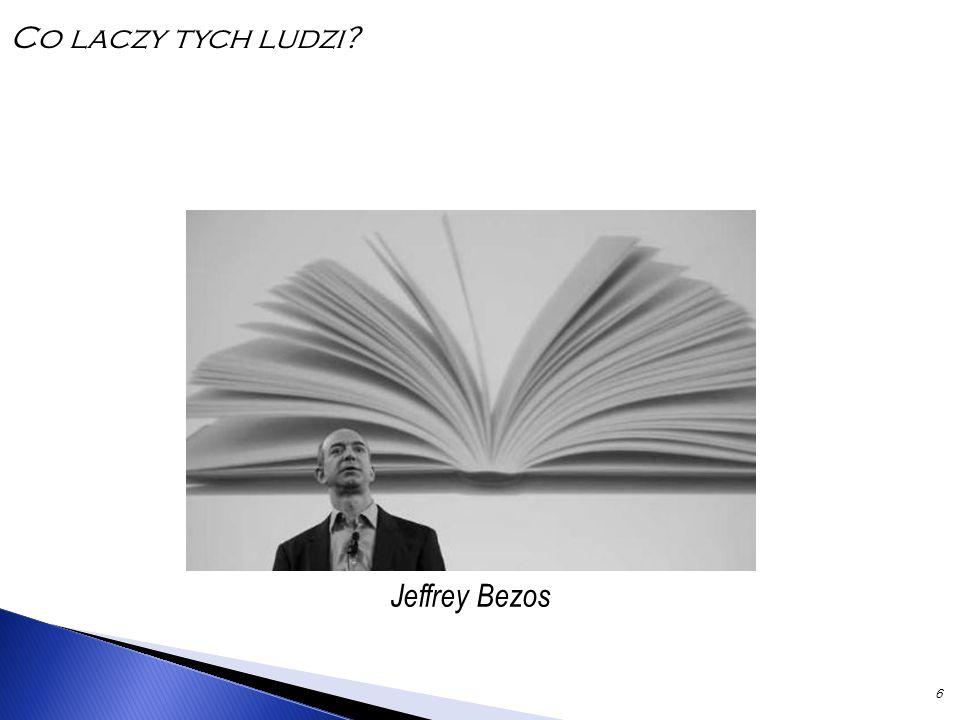 6 Jeffrey Bezos Co laczy tych ludzi?