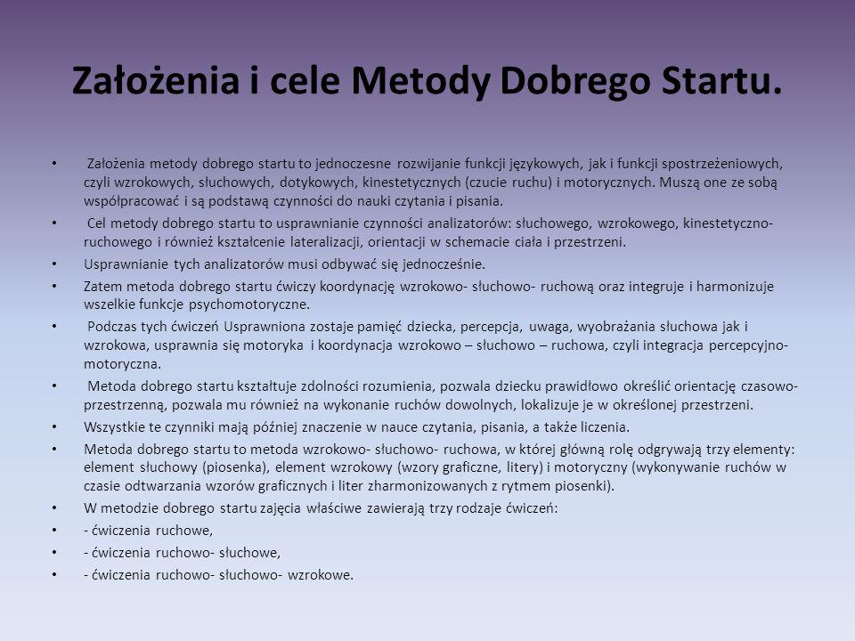 Założenia i cele Metody Dobrego Startu. Założenia metody dobrego startu to jednoczesne rozwijanie funkcji językowych, jak i funkcji spostrzeżeniowych,