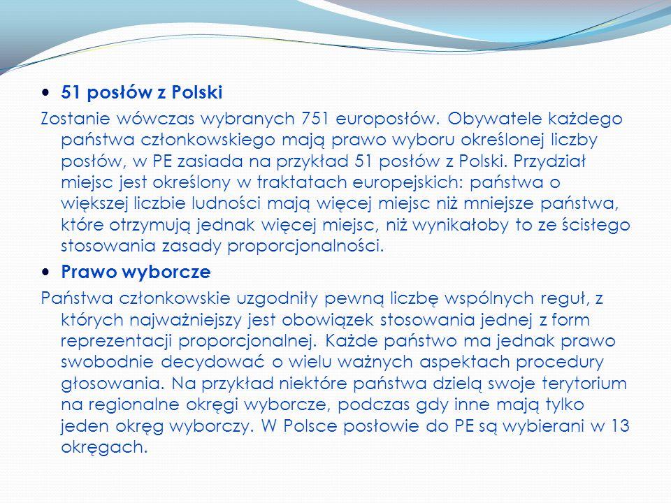 51 posłów z Polski Zostanie wówczas wybranych 751 europosłów.