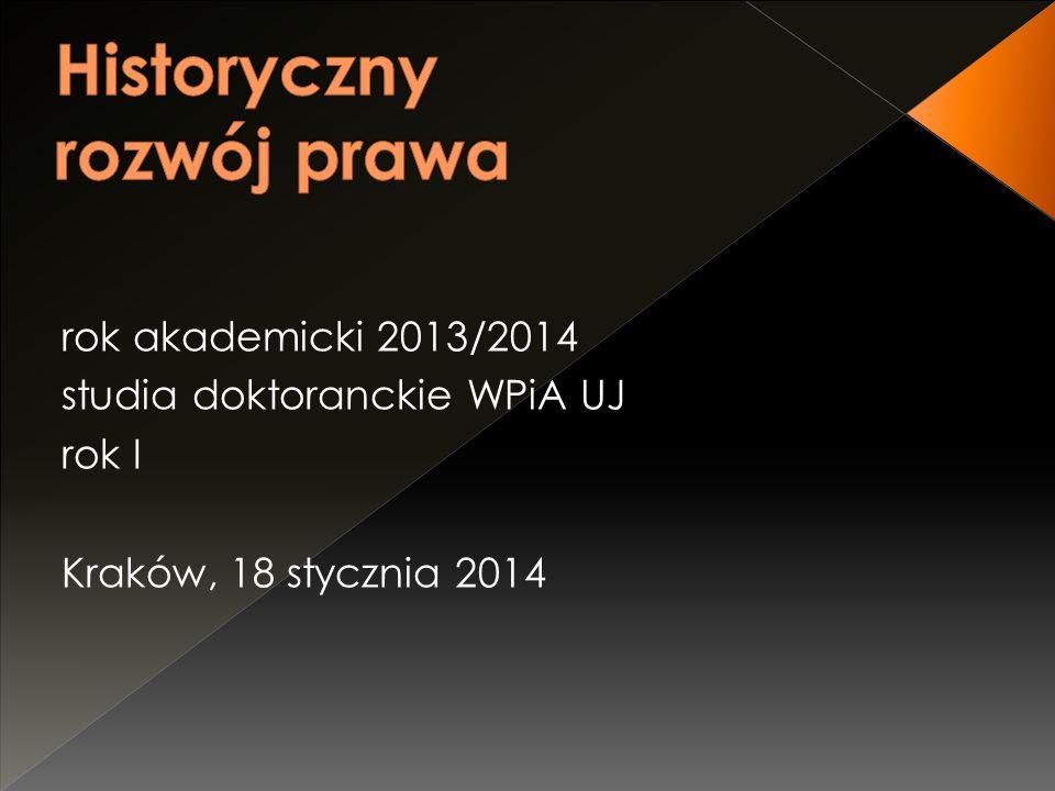 rok akademicki 2013/2014 studia doktoranckie WPiA UJ rok I Kraków, 18 stycznia 2014