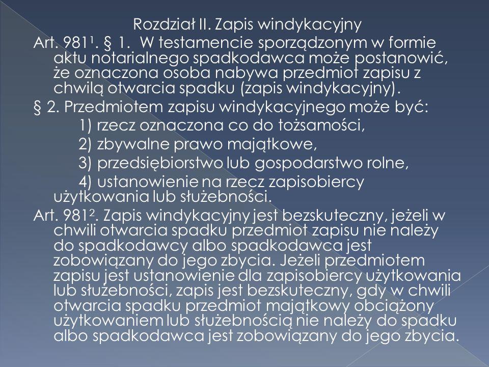 Rozdział II. Zapis windykacyjny Art. 981 1. § 1.