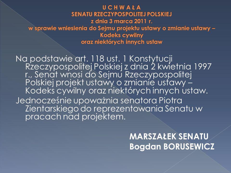 Na podstawie art. 118 ust. 1 Konstytucji Rzeczypospolitej Polskiej z dnia 2 kwietnia 1997 r., Senat wnosi do Sejmu Rzeczypospolitej Polskiej projekt u