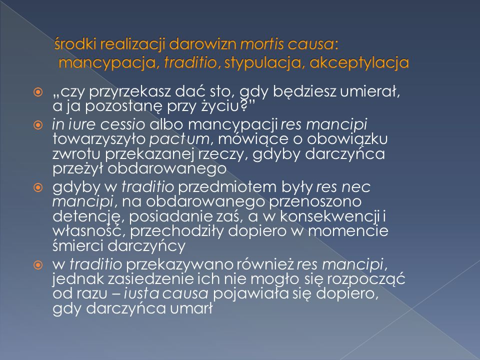 """ """"czy przyrzekasz dać sto, gdy będziesz umierał, a ja pozostanę przy życiu?""""  in iure cessio albo mancypacji res mancipi towarzyszyło pactum, mówiąc"""