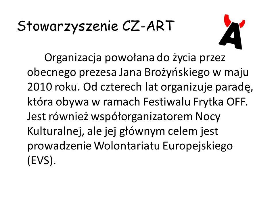 Stowarzyszenie CZ-ART Organizacja powołana do życia przez obecnego prezesa Jana Brożyńskiego w maju 2010 roku.