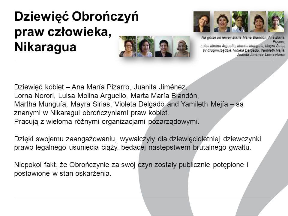 Dziewięć Obrończyń praw człowieka, Nikaragua Dziewięć kobiet – Ana María Pizarro, Juanita Jiménez, Lorna Norori, Luisa Molina Arguello, Marta María Blandón, Martha Munguía, Mayra Sirias, Violeta Delgado and Yamileth Mejía – są znanymi w Nikaragui obrończyniami praw kobiet.