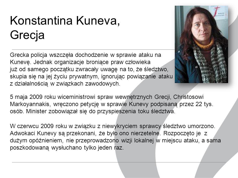 Konstantina Kuneva, Grecja Grecka policja wszczęła dochodzenie w sprawie ataku na Kunevę.