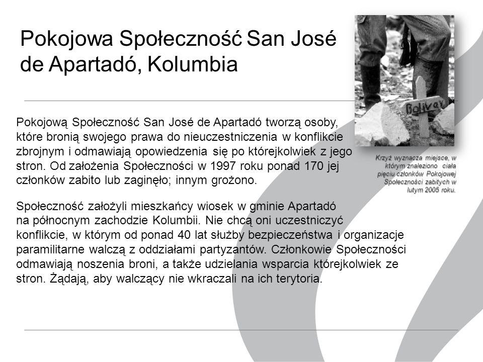 Pokojowa Społeczność San José de Apartadó, Kolumbia Pokojową Społeczność San José de Apartadó tworzą osoby, które bronią swojego prawa do nieuczestniczenia w konflikcie zbrojnym i odmawiają opowiedzenia się po którejkolwiek z jego stron.