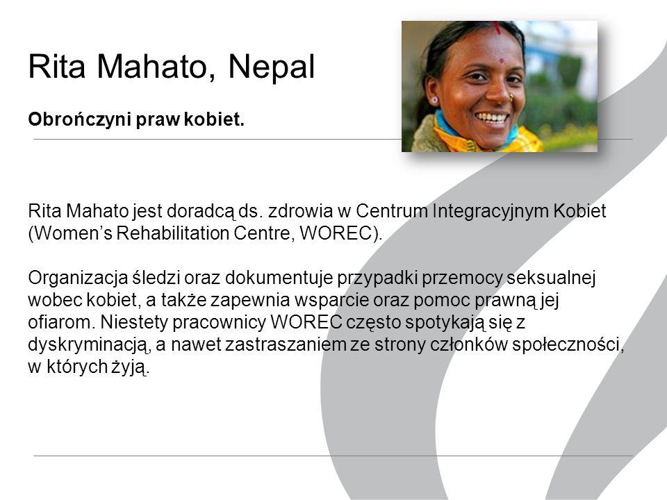 Rita Mahato,Nepal Obrończyni praw kobiet. Rita Mahato jest doradcą ds.