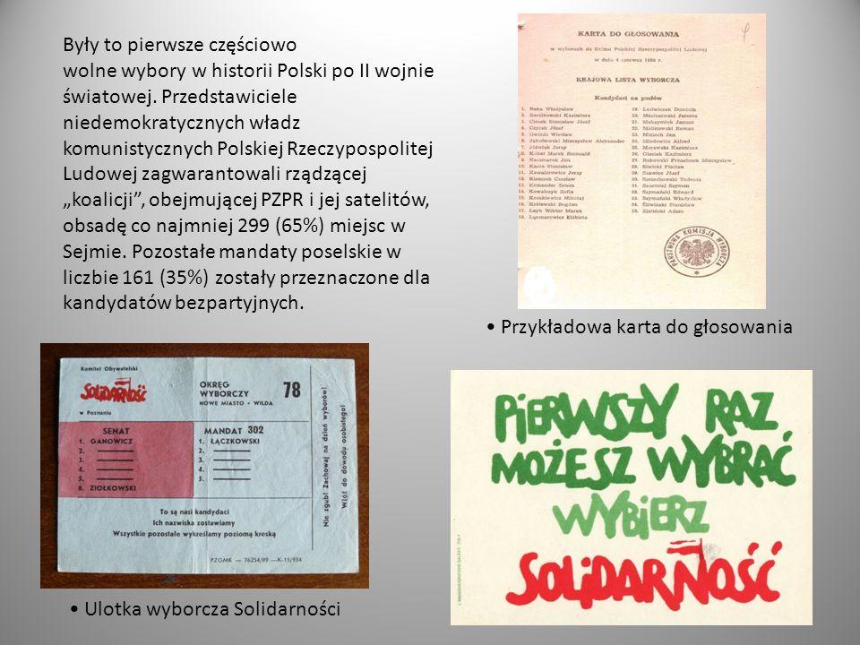 Były to pierwsze częściowo wolne wybory w historii Polski po II wojnie światowej. Przedstawiciele niedemokratycznych władz komunistycznych Polskiej Rz